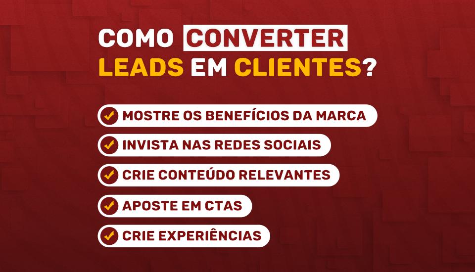 Aprenda a converter leads em clientes com essas 5 dicas práticas