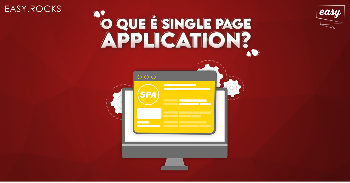 Single Page Application: por que utilizar no desenvolvimento de soluções?
