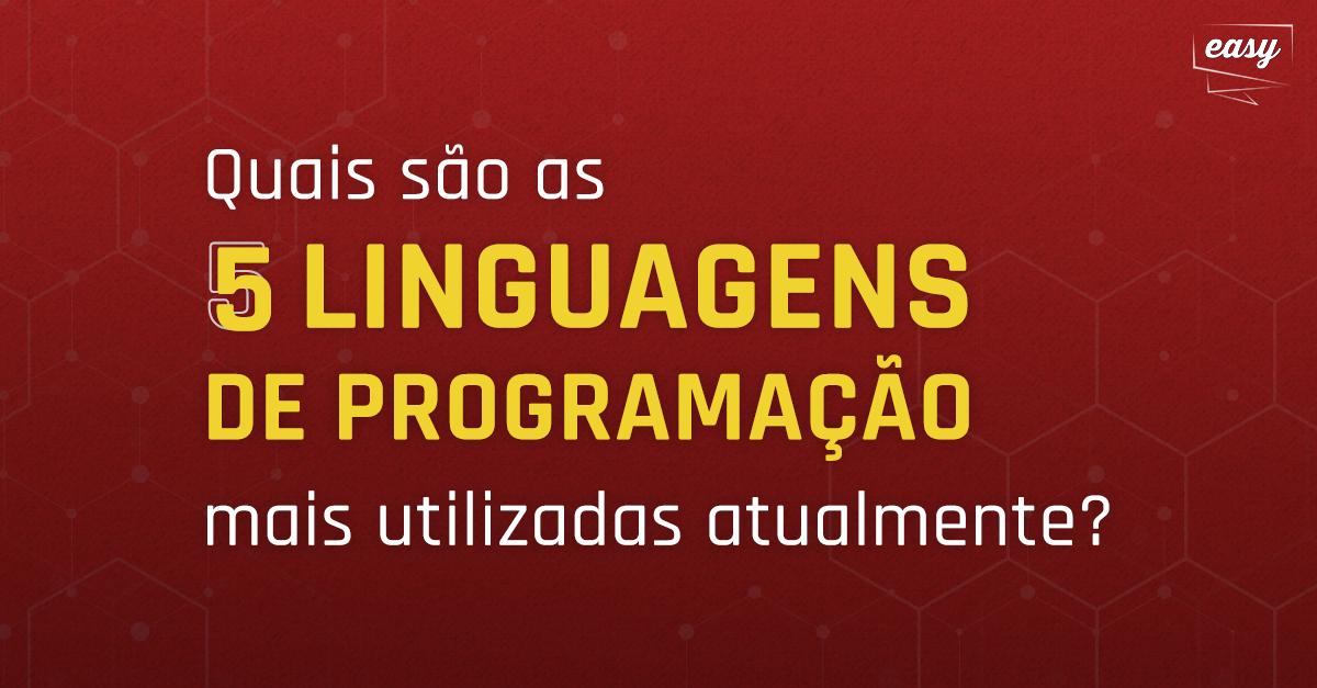 Conheça as 7 linguagens de programação mais usadas no mercado