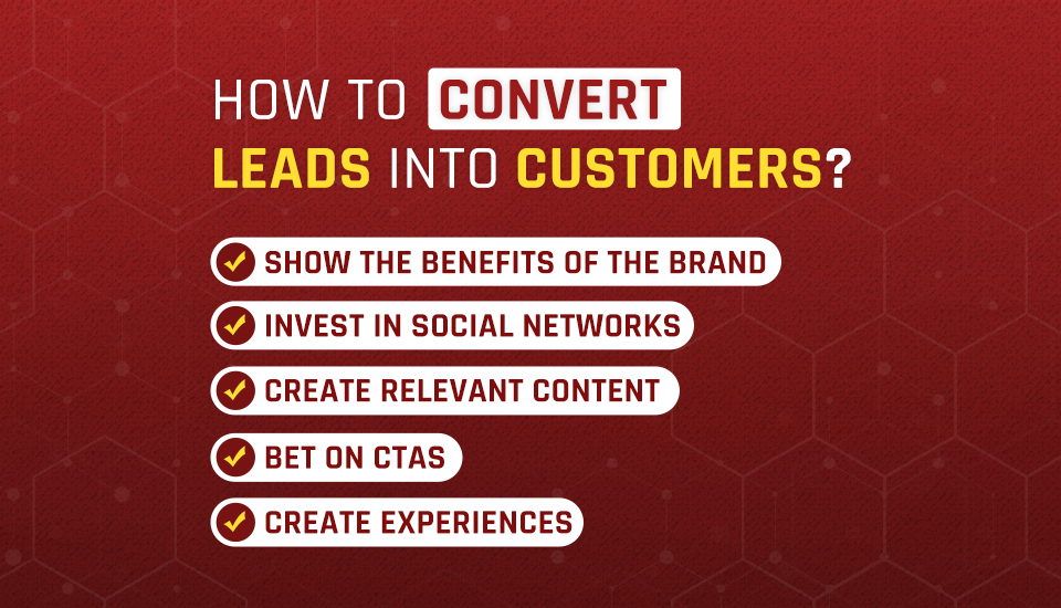 Learn how to convert leads into customers with these 5 practical tips
