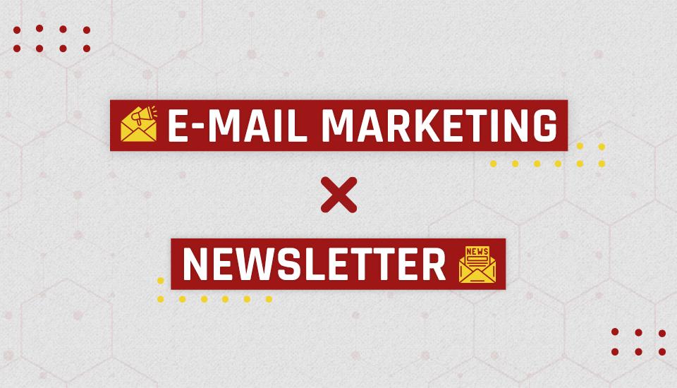 Newsletter e e-mail marketing: entenda a diferença